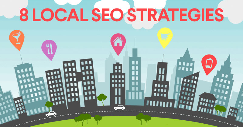 8 Local SEO Strategies That Will Help Turn Your Business Around