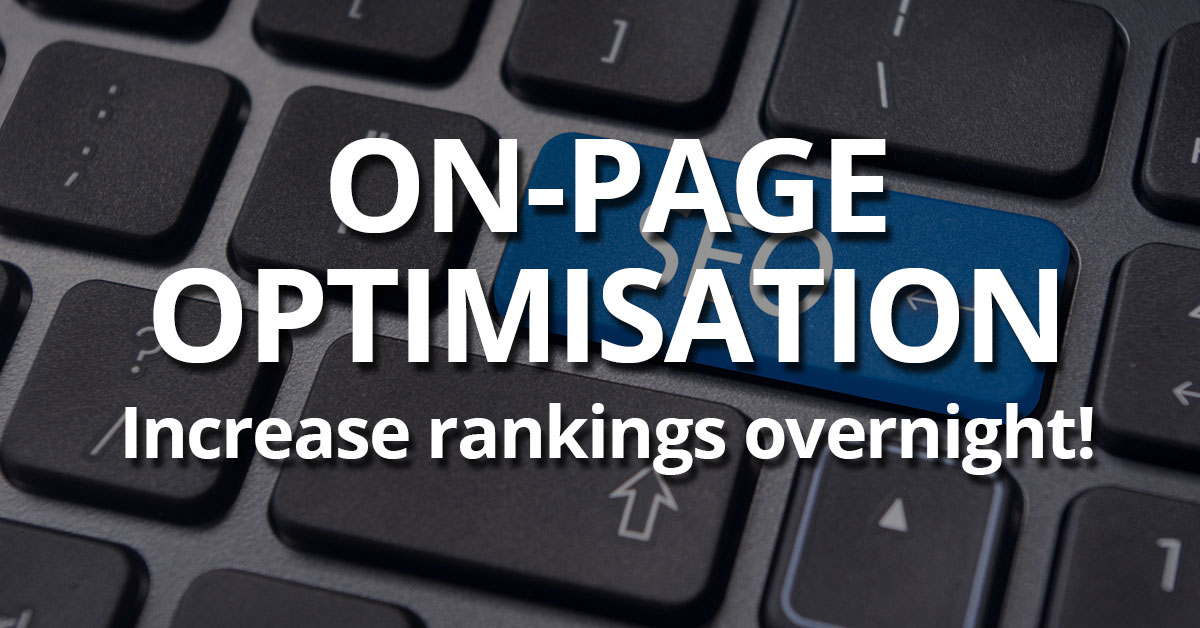 On-Page Website Optimisation To Increase Your Rankings Overnight