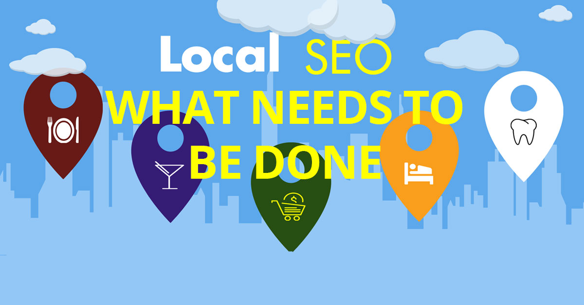 Local SEO & What Needs To Be Done